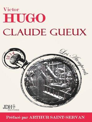 cover image of Claude Gueux préface par Arthur Saint-Servan