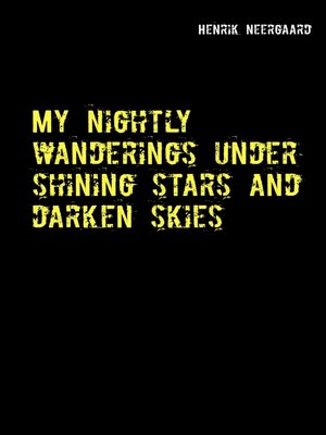 cover image of My nightly wanderings under shining stars and darken skies