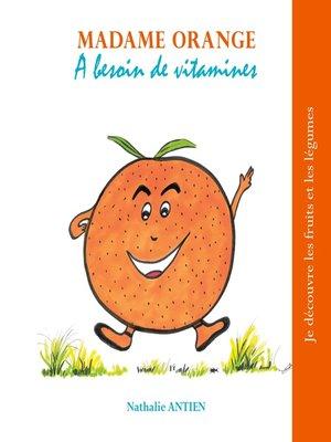 cover image of Madame Orange a besoin de vitamines