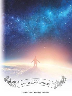 cover image of La vie dans un corps d'autrui