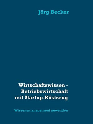 cover image of Wirtschaftswissen--Betriebswirtschaft mit Startup-Rüstzeug