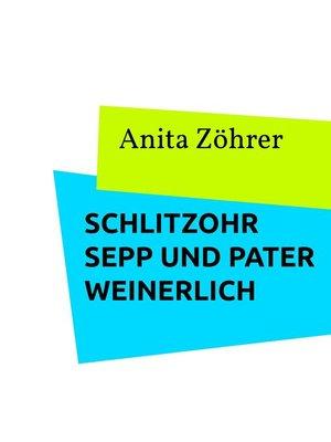 cover image of Schlitzohr Sepp und Pater Weinerlich