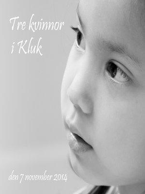 cover image of Tre kvinnor i Kluk