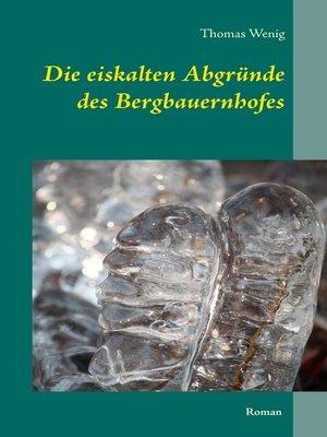 cover image of Die eiskalten Abgründe des Bergbauernhofes