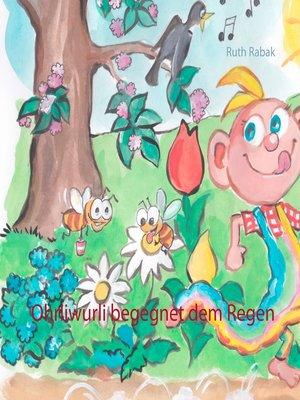 cover image of Ohrliwurli begegnet dem Regen