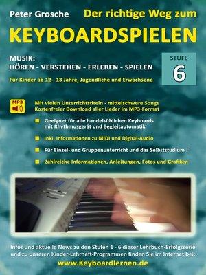 cover image of Der richtige Weg zum Keyboardspielen (Stufe 6)
