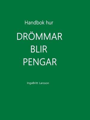 cover image of Handbok hur drömmar blir pengar