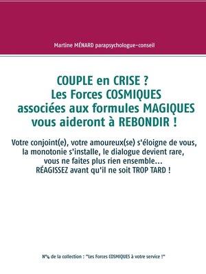cover image of Couple en crise ?  Les Forces cosmiques associées aux formules magiques vous aideront à rebondir !