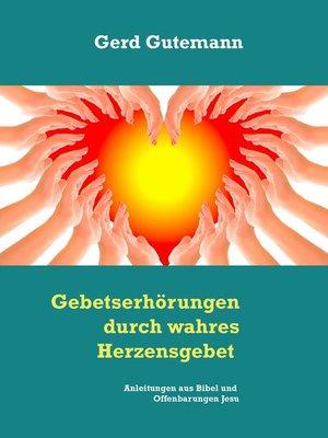 cover image of Gebetserhörungen durch wahres Herzensgebet