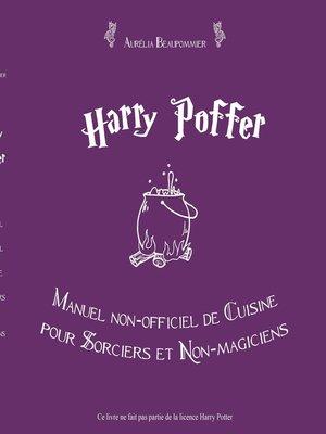 cover image of Harry Poffer Manuel non officiel de cuisine pour sorciers et non-magiciens