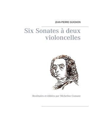 cover image of Six Sonates à deux violoncelles