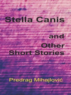 cover image of Stella Canis and Other Short Stories