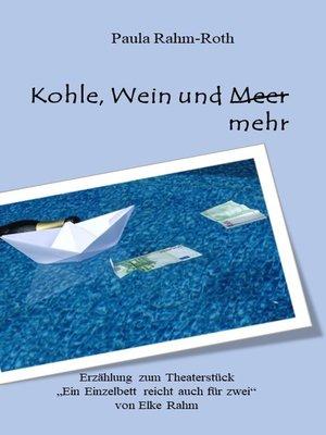 cover image of Kohle, Wein und mehr