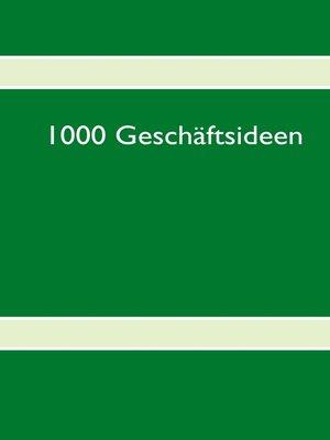 cover image of 1000 Geschäftsideen