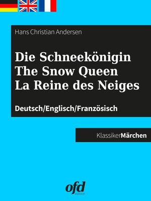 cover image of Die Schneekönigin--The Snow Queen--La Reine des Neiges