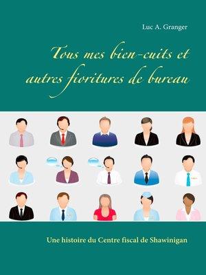 cover image of Tous mes bien-cuits et autres fioritures de bureau