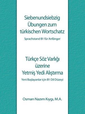 cover image of Siebenundsiebzig Übungen zum türkischen Wortschatz