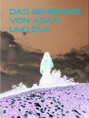cover image of Das Geheimnis von Adam und Eva