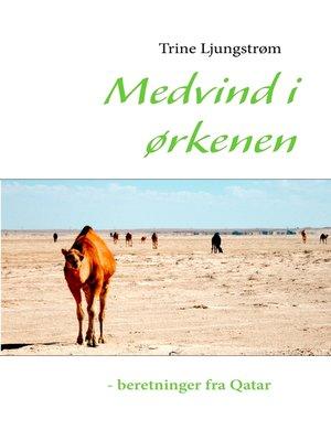 cover image of Medvind i ørkenen--beretninger fra Qatar