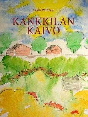 cover image of Kankkilan kaivo