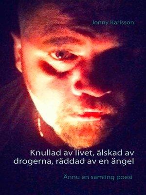 cover image of Knullad av livet, älskad av drogerna, räddad av en ängel