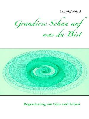 cover image of Grandiose Schau auf was du Bist
