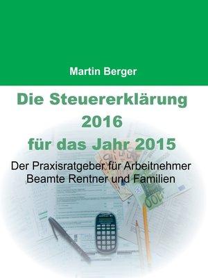 cover image of Die Steuererklärung 2016 für das Jahr 2015
