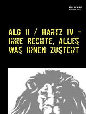 cover image of ALG II / Hartz IV--Ihre Rechte, alles was Ihnen zusteht