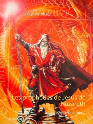 cover image of Les prophéties de Jésus de Nazareth