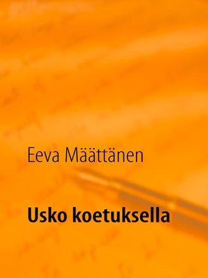 cover image of Usko koetuksella