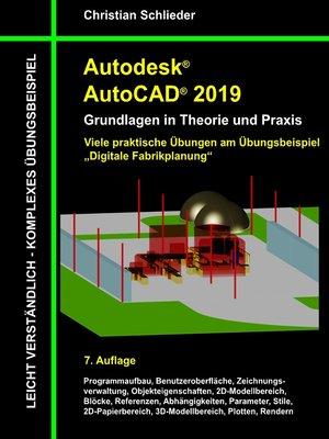 cover image of Autodesk AutoCAD 2019--Grundlagen in Theorie und Praxis
