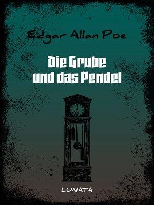 cover image of Die Grube und das Pendel