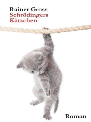 cover image of Schrödingers Kätzchen