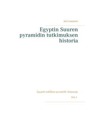 cover image of Egyptin Suuren pyramidin tutkimuksen historia