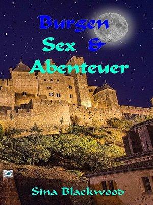 cover image of Burgen, Sex & Abenteuer