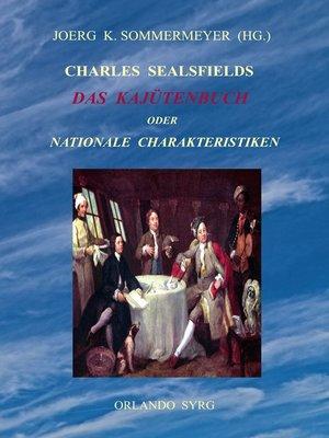 cover image of Charles Sealsfields Das Kajütenbuch oder Nationale Charakteristiken