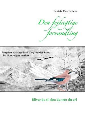 cover image of Den fejlagtige forvandling