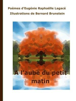 cover image of A l'aube du petit matin