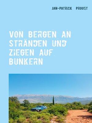 cover image of Von Bergen an Stränden und Ziegen auf Bunkern