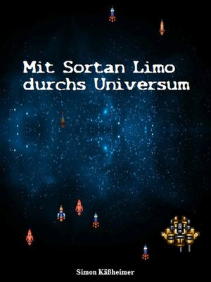 cover image of Mit Sortan Limo durchs Universum