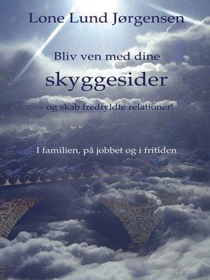 cover image of Bliv ven med dine skyggesider