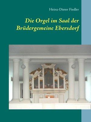 cover image of Die Orgel im Saal der Brüdergemeine Ebersdorf