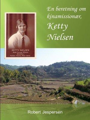 cover image of En beretning om kinamissionær, Ketty Nielsen