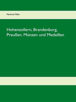 cover image of Hohenzollern, Brandenburg, Preußen. Münzen und Medaillen