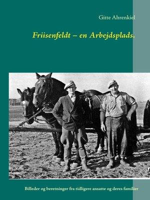 cover image of Friisenfeldt – en Arbejdsplads.