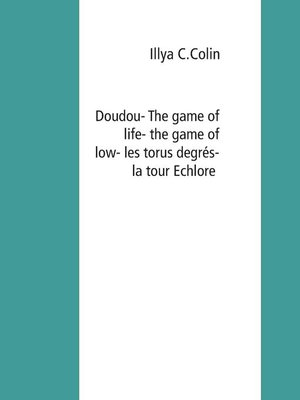 cover image of Doudou- the game of life- the game of low- les tours degrés--la tour Echlore
