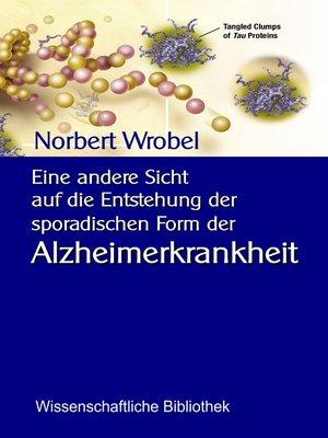 cover image of Eine andere Sicht  auf die Entstehung der sporadischen Form der Alzheimerkrankheit
