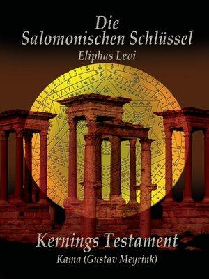 cover image of Eliphas Levi  Die Salomonischen Schlüssel und Kernings Testament  Kama (Meyrink)
