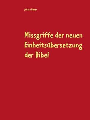 cover image of Missgriffe der neuen Einheitsübersetzung der Bibel