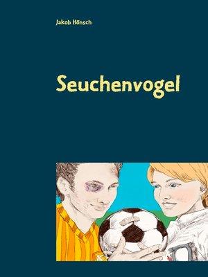 cover image of Seuchenvogel
